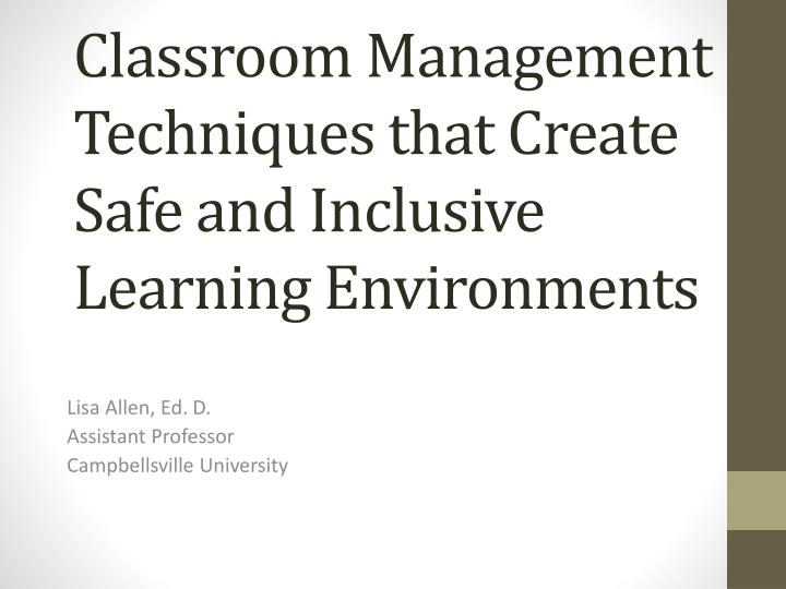 classroom management techniques that create safe and inclusive learning environments n.