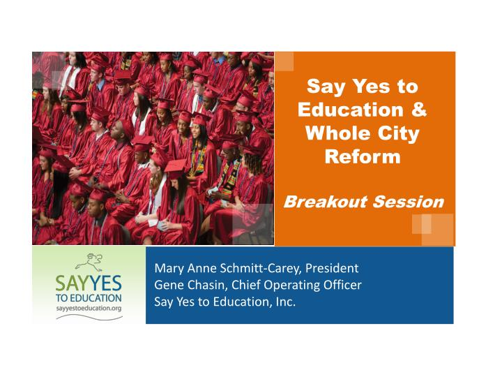 say yes to education whole city reform breakout session n.