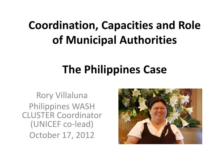coordination capacities and role of municipal authorities the philippines case n.