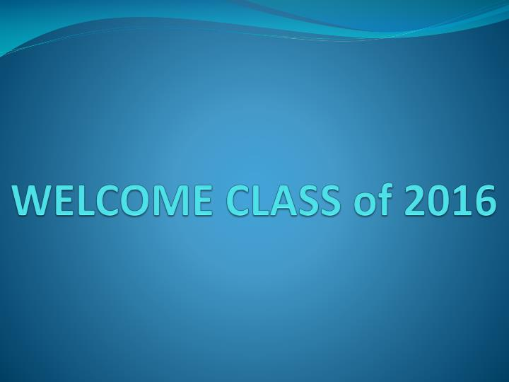 welcome class of 2016 n.