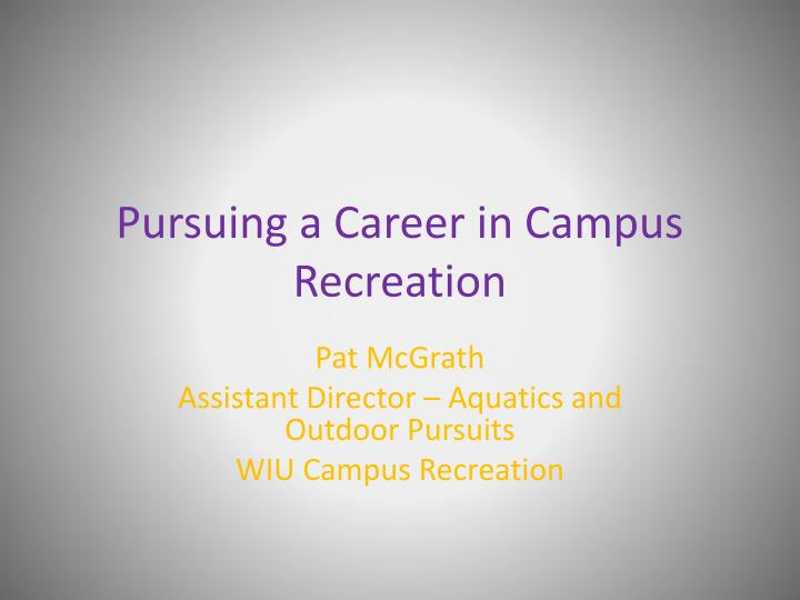 pursuing a career in campus recreation n.