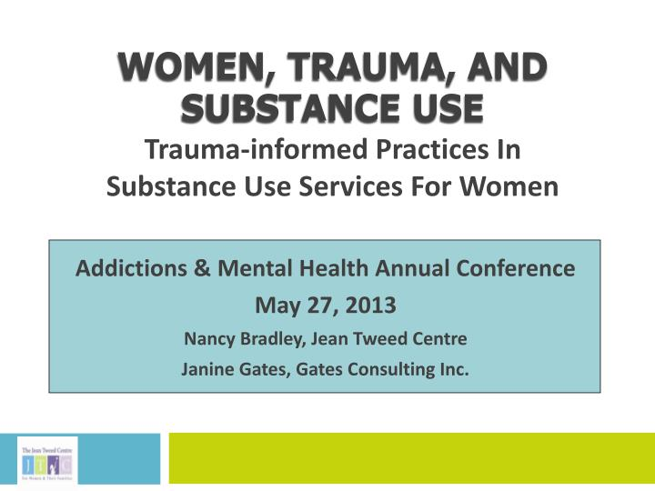 women trauma and substance use trauma informed practices in substance use services for women n.