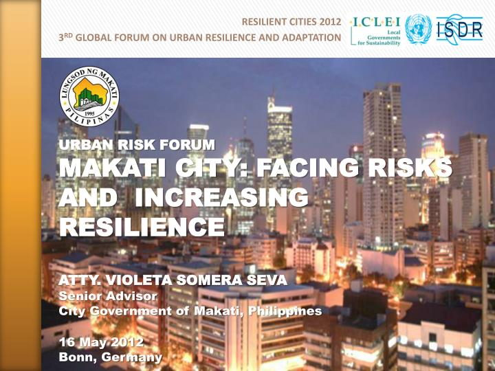 resilient cities 2012 3 rd global forum on urban resilience and adaptation n.
