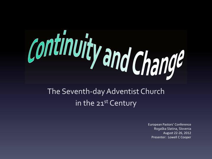 the seventh day adventist church in the 21 st century n.