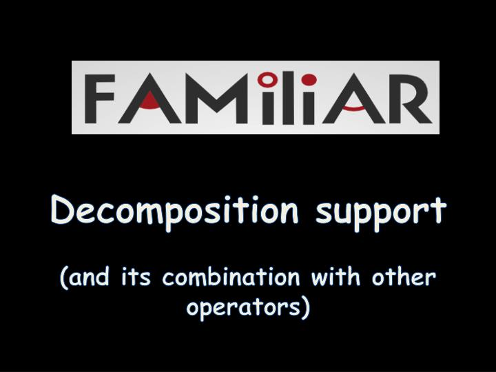 Decomposition support