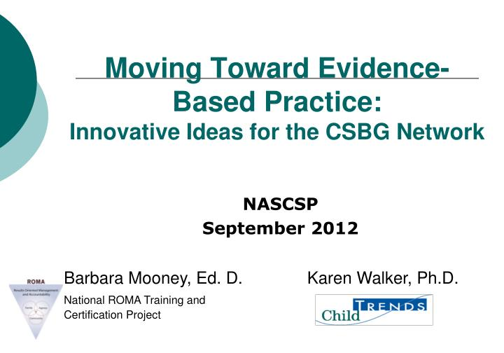 moving toward evidence based practice innovative ideas for the csbg network n.
