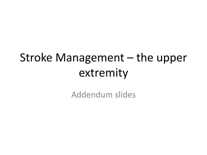 stroke management the upper extremity n.