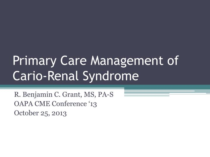 primary care management of cario renal syndrome n.
