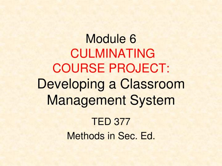 module 6 culminating course project developing a classroom management system n.