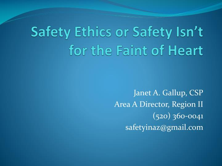safety ethics or safety isn t for the faint of heart n.