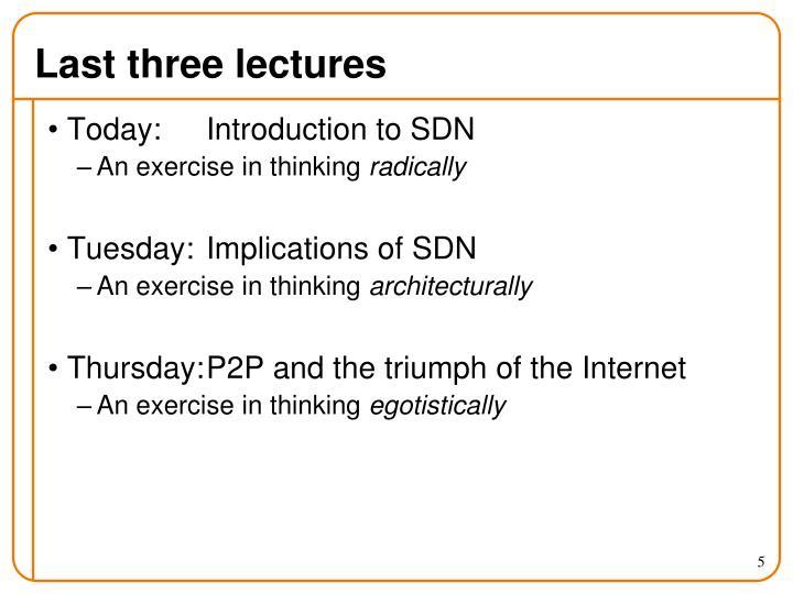 Last three lectures