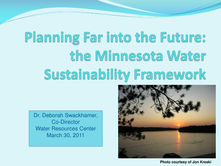 planning far into the future the minnesota water sustainability framework n.