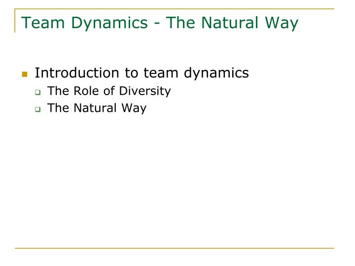 essay on team dynamics Team dynamics essay sample introductions squad dynamics has had enormous impact on collaborative functions research illustrates that energetic clustering have impinged on student's grading system and also in pursuing fastidious subjects in a global society characterized by.