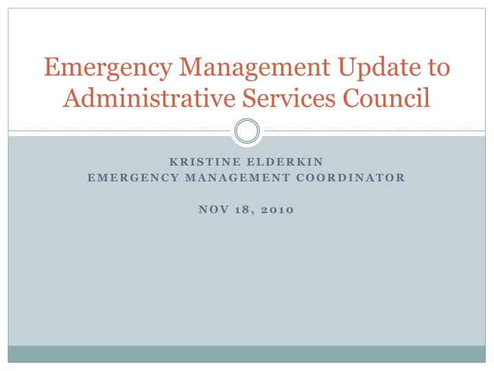 emergency management update to administrative services council n.