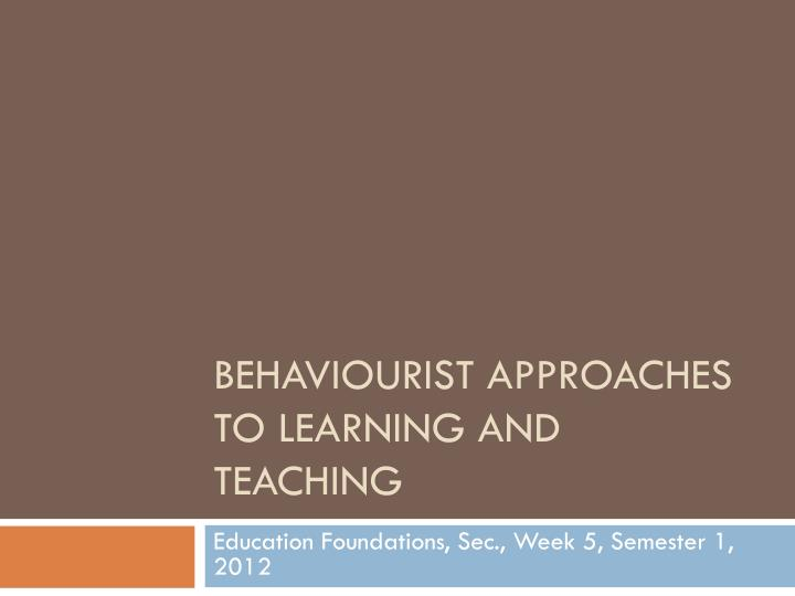 behaviourist approaches to learning and teaching n.