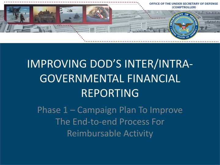 improving dod s inter intra governmental financial reporting n.