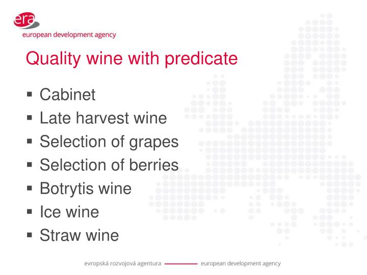 Quality wine with predicate