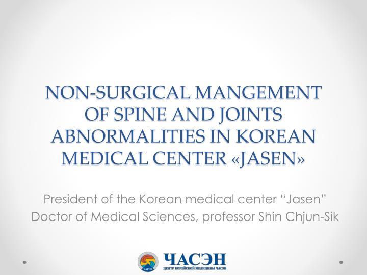 non surgical mangement of spine and joints abnormalities in korean medical center jasen n.