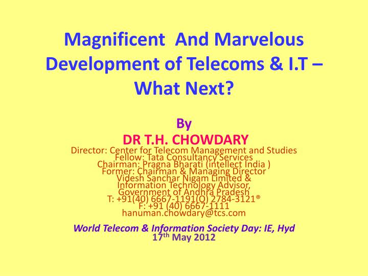 magnificent and marvelous development of telecoms i t what next n.