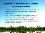 how will it affect me as a current service provider