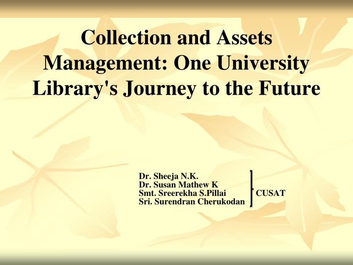 collection and assets management one university library s journey to the future n.