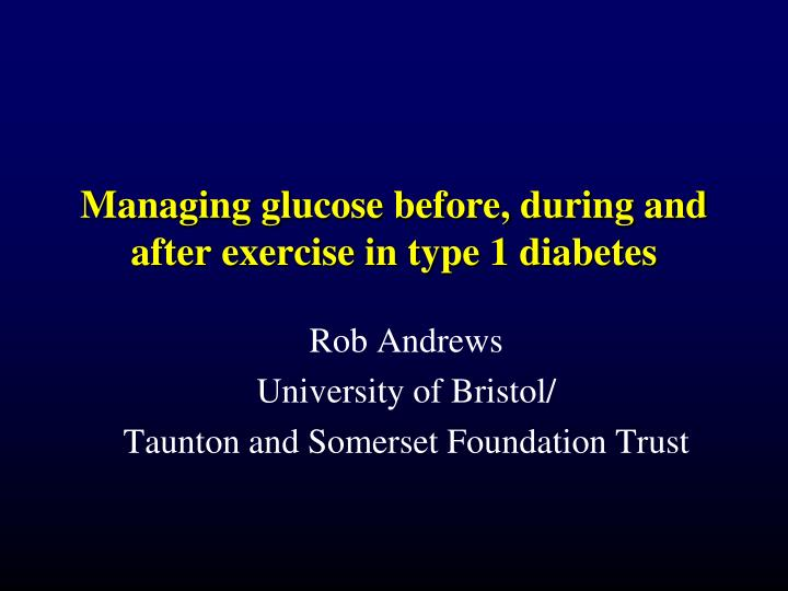 managing glucose before during and after exercise in type 1 diabetes n.