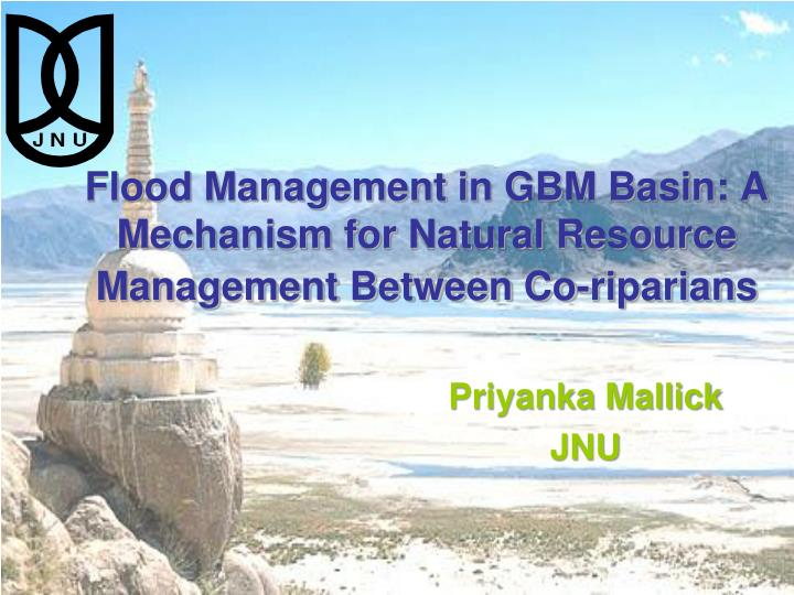 flood management in gbm basin a mechanism for natural resource management between co riparians n.