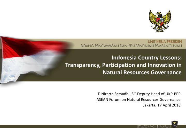 indonesia country lessons transparency participation and innovation in natural resources governance n.