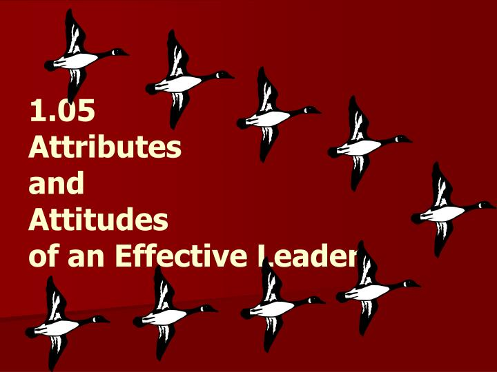 1 05 attributes and attitudes of an effective leader n.