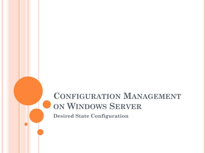 Configuration management on windows server