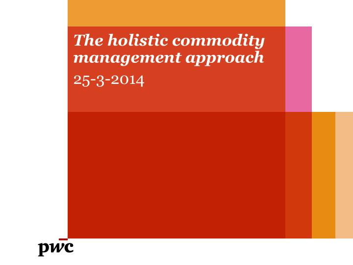 the holistic commodity management approach n.