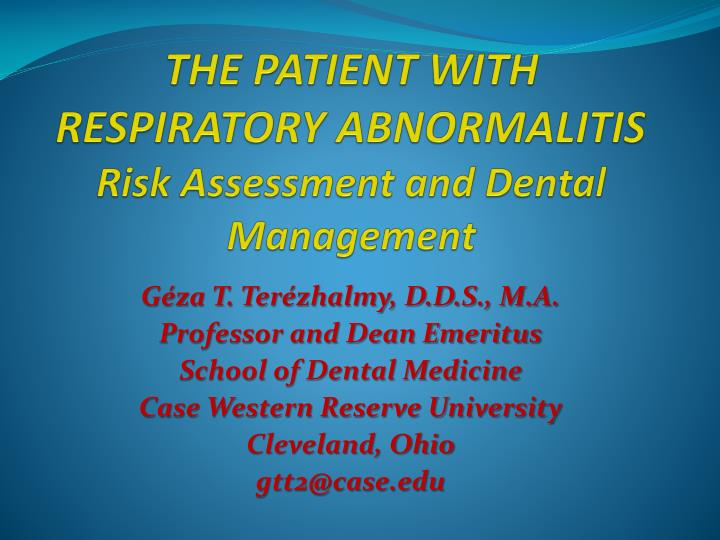 the patient with respiratory abnormalitis risk assessment and dental management n.