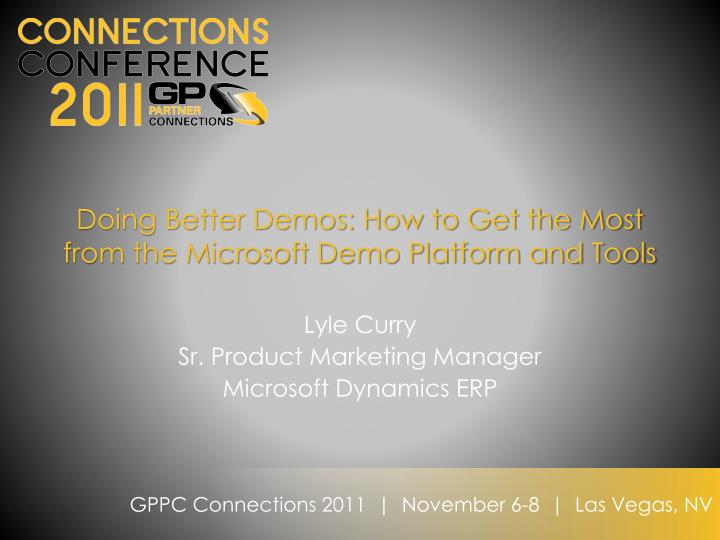doing better demos how to get the most from the microsoft demo platform and tools n.