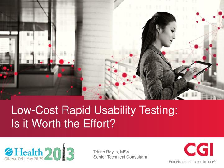 low cost rapid usability testing is it worth the effort n.