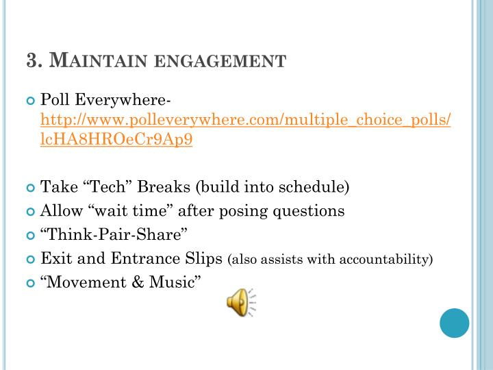 3. Maintain engagement