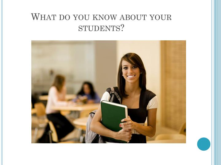 What do you know about your students