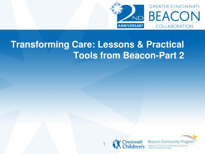 transforming care lessons practical tools from beacon part 2 n.