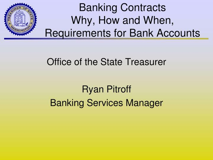 banking contracts why how and when requirements for bank accounts n.