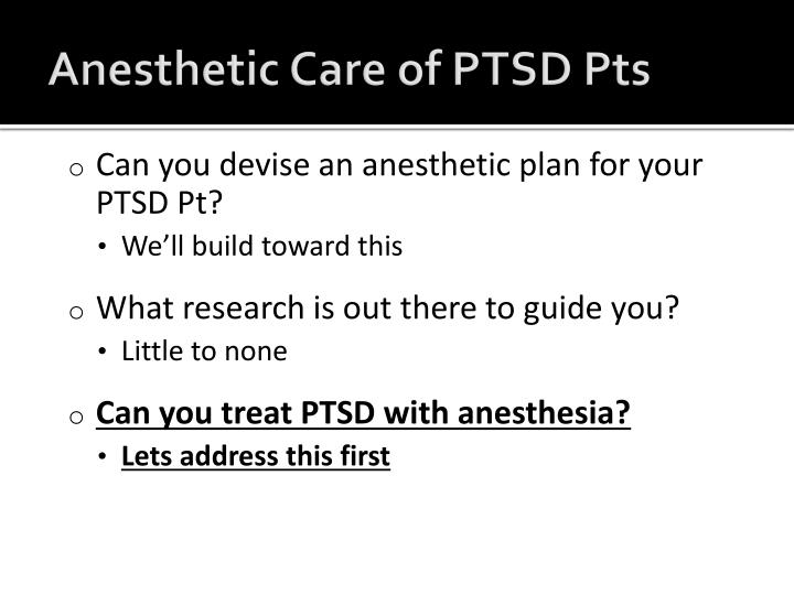 Anesthetic Care of PTSD