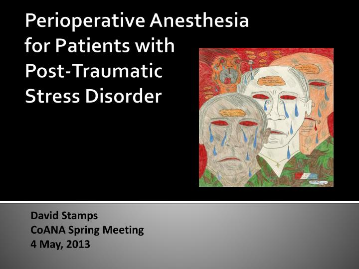 Perioperative anesthesia for patients with post traumatic stress disorder