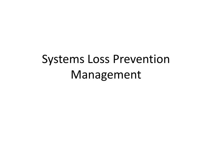 systems loss prevention management n.