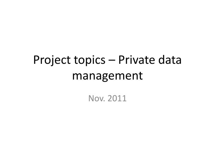 project topics private data management n.