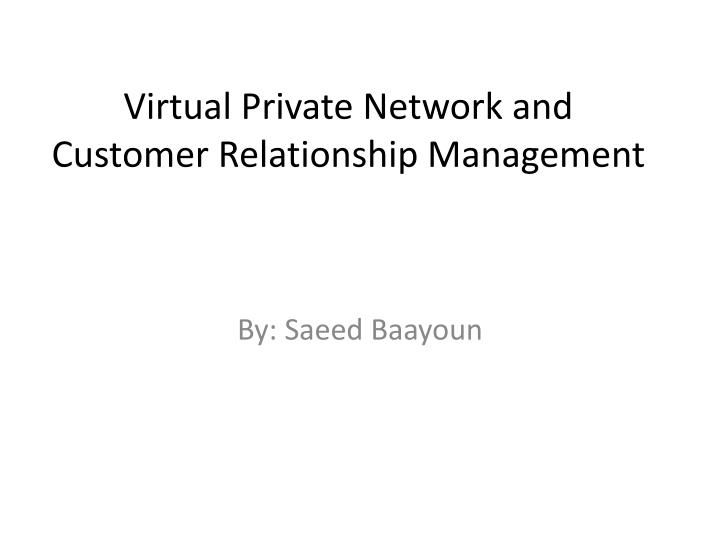 virtual private network and customer relationship management n.