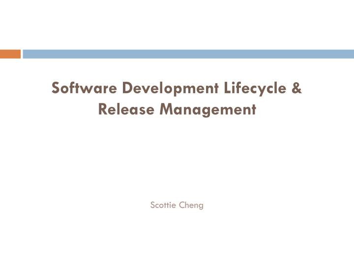 software development lifecycle release management n.