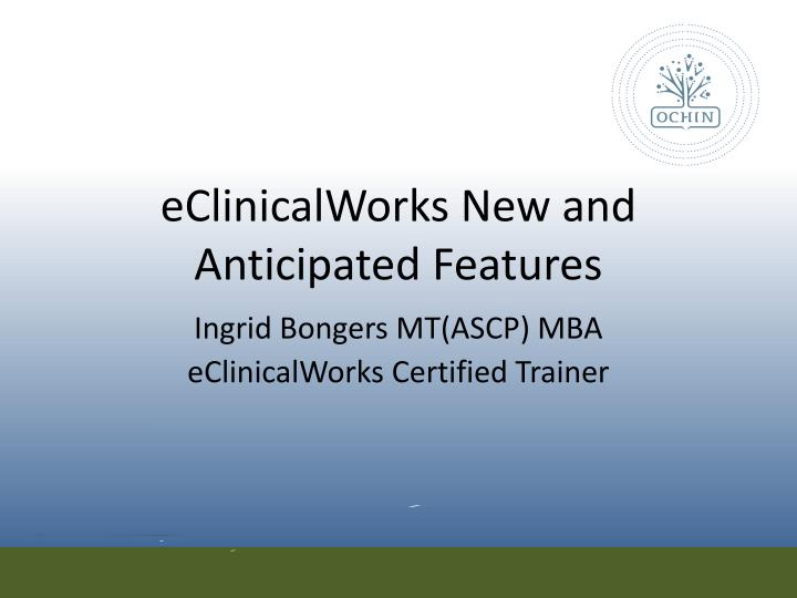 eclinicalworks new and anticipated features n.