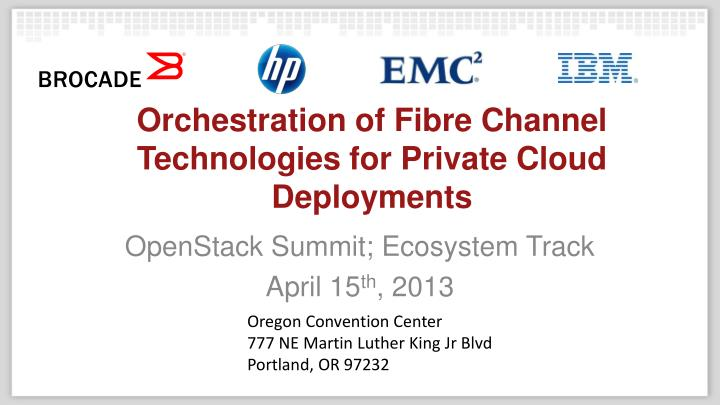 orchestration of fibre channel technologies for private cloud deployments n.