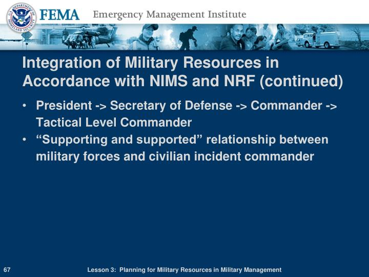 Integration of Military Resources in Accordance with NIMS and NRF (continued)