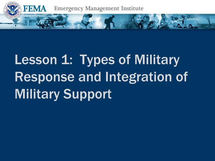 Lesson 1:  Types of Military Response and Integration of Military Support