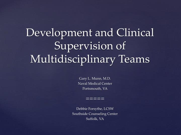 development and clinical supervision of multidisciplinary teams n.