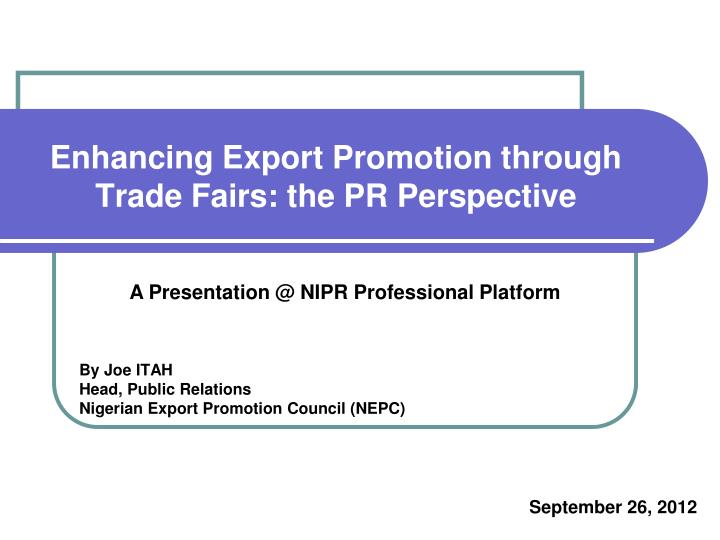 enhancing export promotion through trade fairs the pr perspective n.